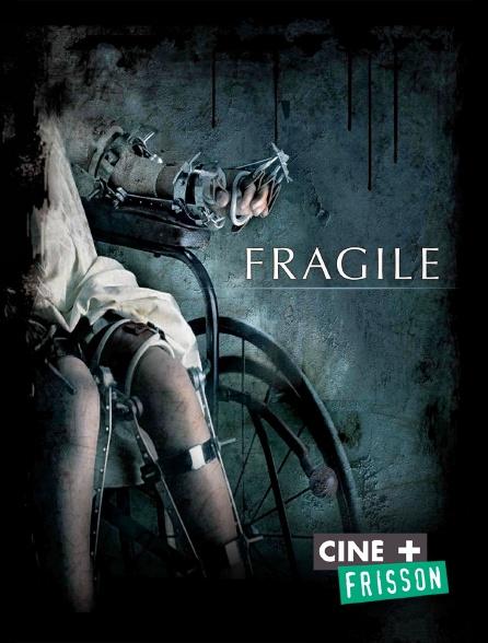 Ciné+ Frisson - Fragile
