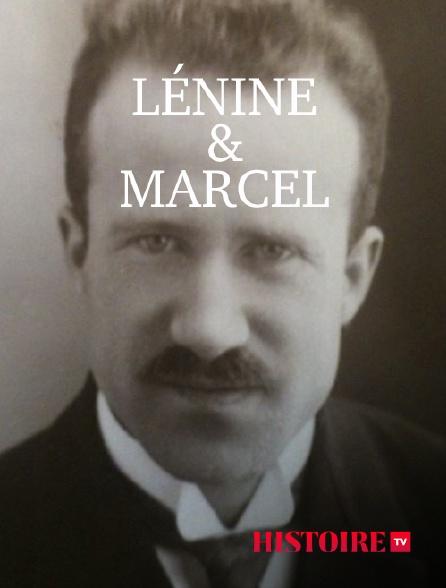 HISTOIRE TV - Lénine et Marcel