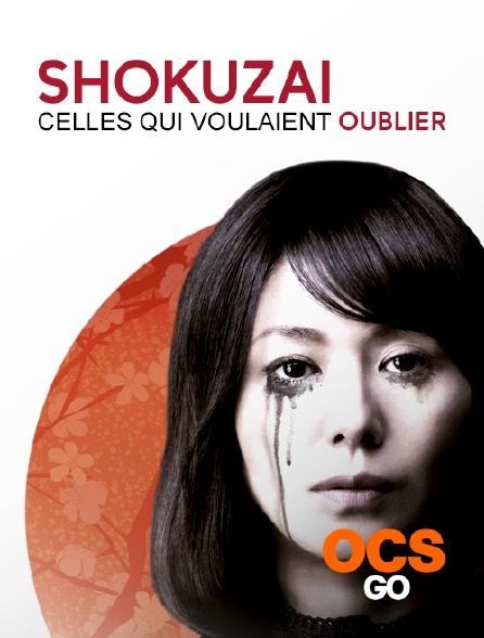 OCS Go - Shokuzai - Celles qui voulaient oublier