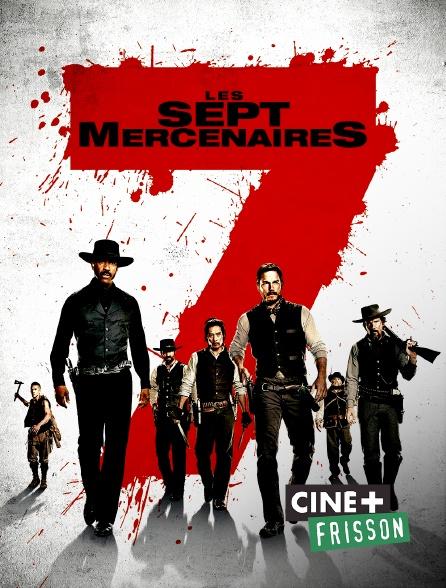 Ciné+ Frisson - Les sept mercenaires