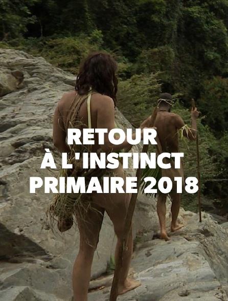 Retour à l'instinct primaire *2018
