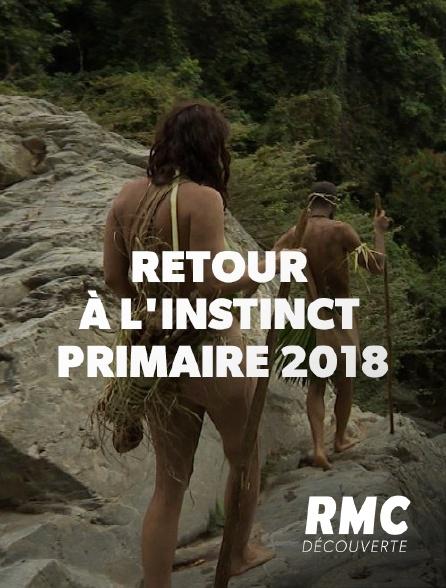 RMC Découverte - Retour à l'instinct primaire *2018