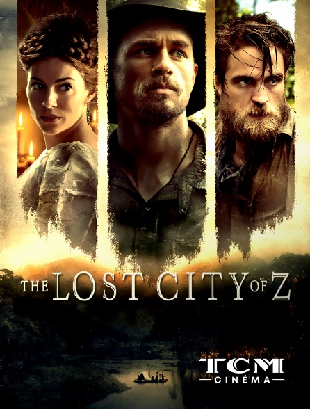 TCM Cinéma - The Lost City of Z