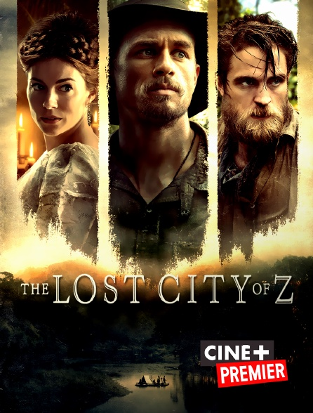 Ciné+ Premier - The Lost City of Z