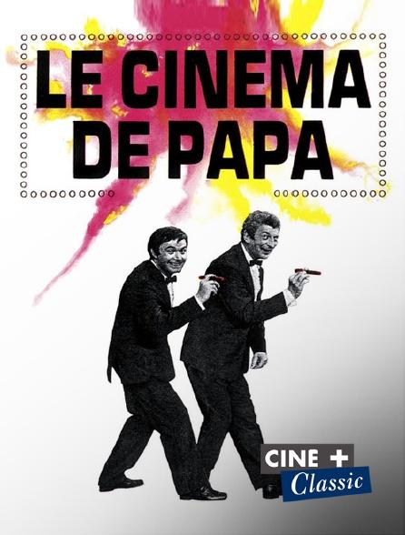 Ciné+ Classic - Le cinéma de papa