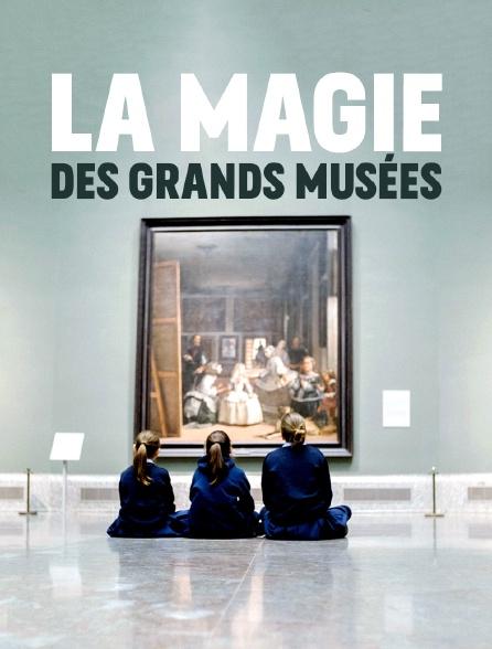 La magie des grands musées
