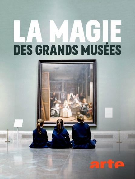 Arte - La magie des grands musées