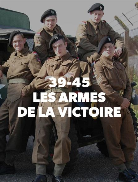 39-45, les armes de la victoire