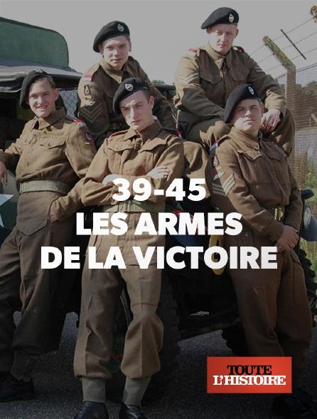 Toute l'histoire - 39-45, les armes de la victoire