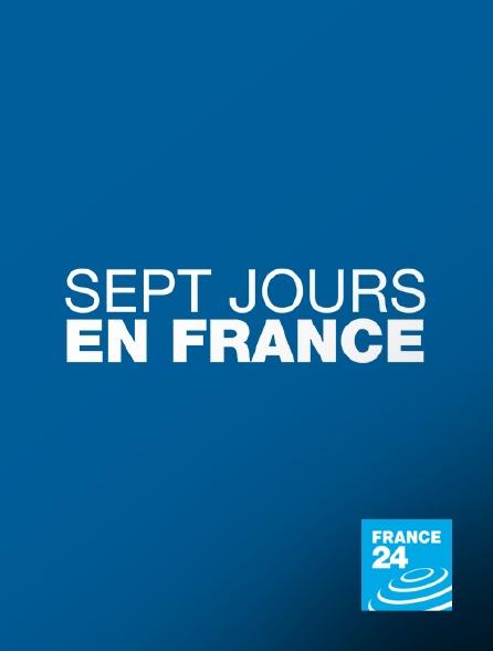 France 24 - 7 jours en France