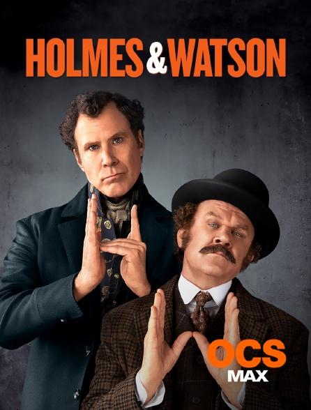 OCS Max - Holmes & Watson