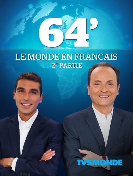 TV5MONDE - 64', le monde en français, 2e partie