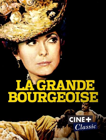 Ciné+ Classic - La grande bourgeoise