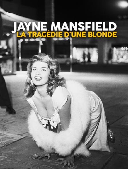 Jayne Mansfield, la tragédie d'une blonde