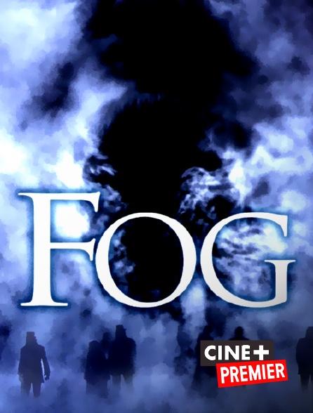 Ciné+ Premier - Fog