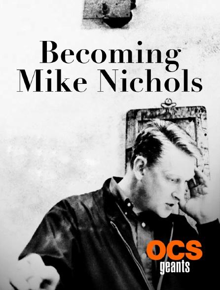 OCS Géants - Becoming Mike Nichols