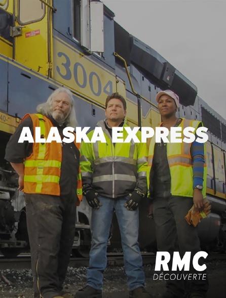 RMC Découverte - Alaska Express