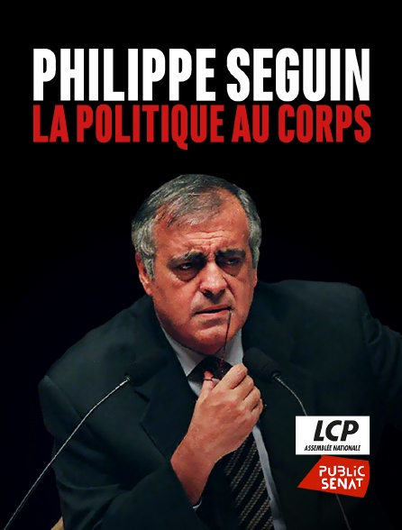 LCP Public Sénat - Philippe Séguin, la politique au corps