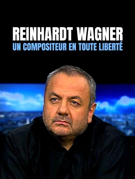 Reinhardt Wagner, un compositeur en toute liberté