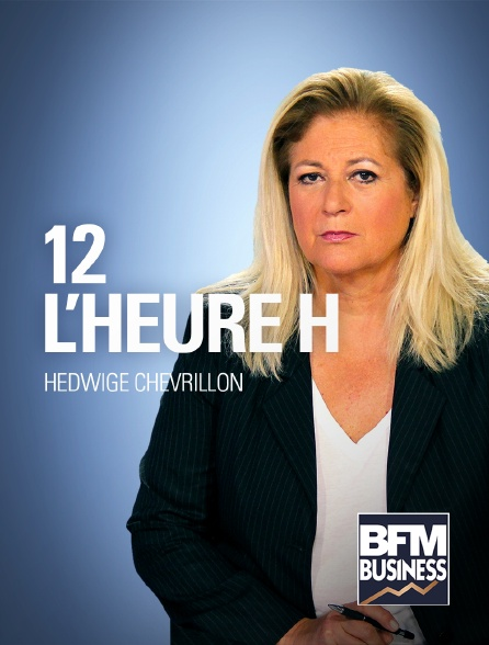 BFM Business - 12, L'Heure H