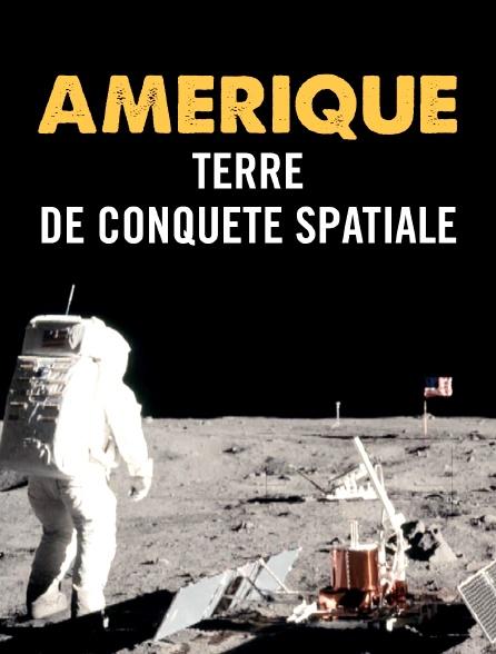 Amérique, terre de conquête spatiale