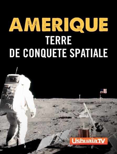 Ushuaïa TV - Amérique, terre de conquête spatiale