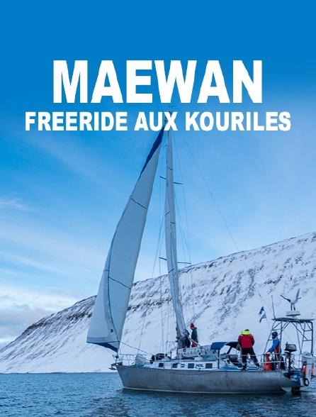 Maewan, Freeride aux Kouriles