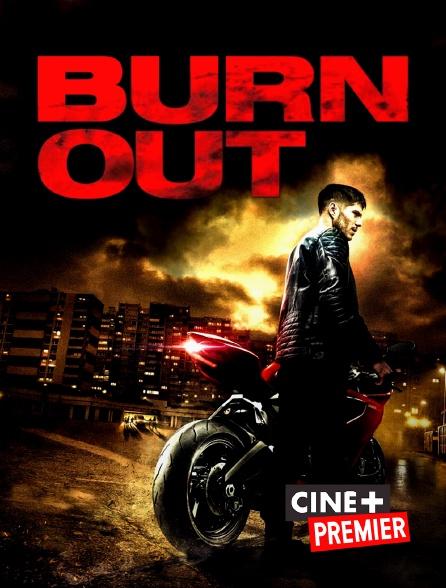 Ciné+ Premier - Burn Out