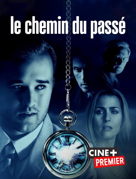 Ciné+ Premier - Le chemin du passé