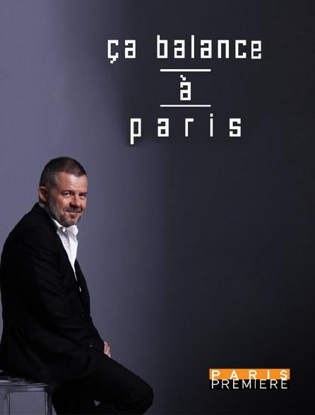 Paris Première - Ça balance à Paris