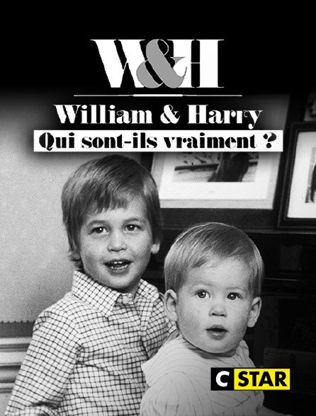 CSTAR - William & Harry : qui sont-ils vraiment ?