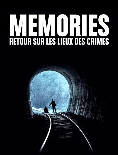 Memories, retour sur les lieux des crimes