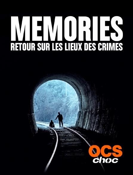 OCS Choc - Memories, retour sur les lieux des crimes