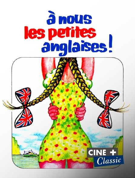 Ciné+ Classic - A nous les petites Anglaises en replay