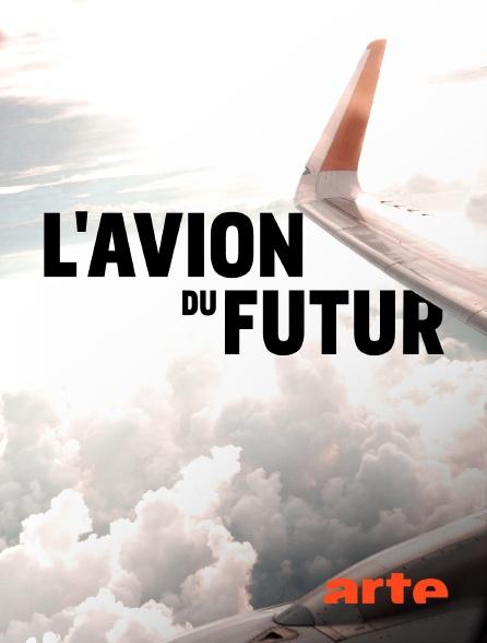 Arte - L'avion du futur