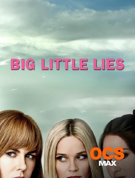 OCS Max - Big Little Lies