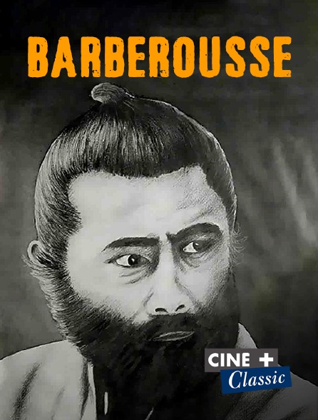 Ciné+ Classic - Barberousse