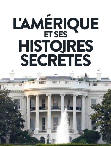 L'Amérique et ses histoires secrètes