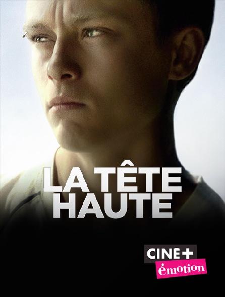 Ciné+ Emotion - La tête haute