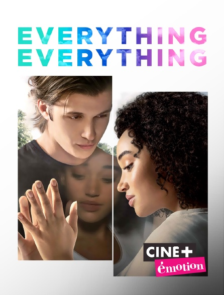 Ciné+ Emotion - Everything, Everything