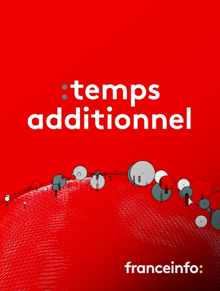 franceinfo: - Temps additionnel