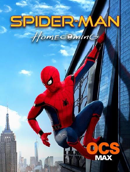 OCS Max - Spider-Man : Homecoming