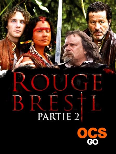 OCS Go - Rouge Brésil - Partie 2