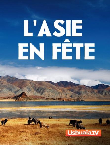 Ushuaïa TV - L'Asie en fête