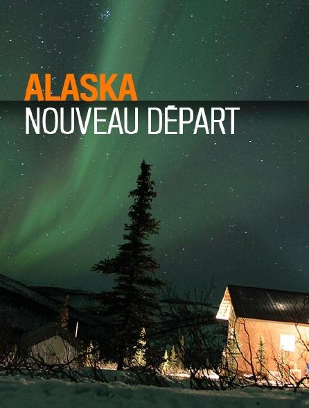 Alaska : Nouveau départ