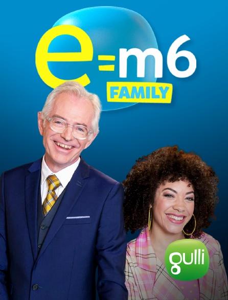 Gulli - E=M6 Family