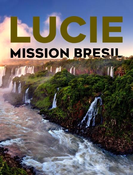Lucie, mission Brésil