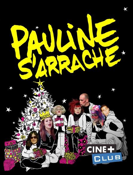 Ciné+ Club - Pauline s'arrache
