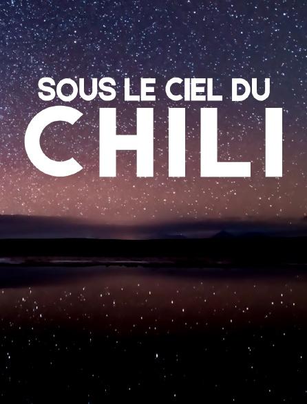 Sous le ciel du Chili