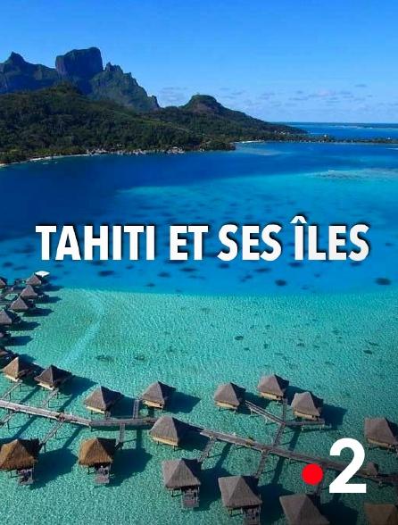 France 2 - Tahiti et ses îles